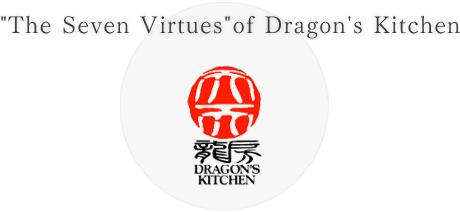 """The Seven Virtues""of Dragon's Kitchen"